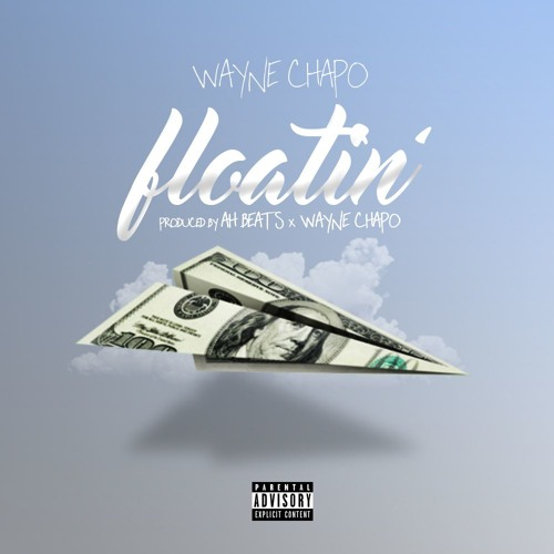 Mogul_Management Wayne_Chapo Floatin cover Art